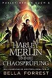 Harley Merlin 8: Harley Merlin und die Chaosprüfung (Harley Merlin Serie)