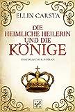Die heimliche Heilerin und die Könige