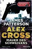 Mauer des Schweigens - Alex Cross 8 -: Thriller