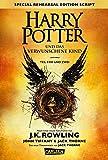 Harry Potter: Harry Potter und das verwunschene Kind. Teil eins und zwei (Special Rehearsal Edition Script)