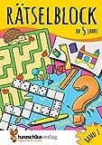Rätselblock ab 5 Jahre, Band 1, A5-Block: Kunterbunter Rätselspaß: Labyrinthe, Fehler finden, Suchbilder, Sudokus u.v.m. (Rätseln, knobeln, logisches Denken, Band 630)