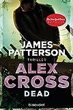 Dead - Alex Cross 13 -: Thriller
