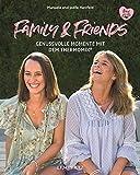 Family and Friends: Genussvolle Momente mit dem Thermomix® (Kochen mit dem Thermomix)